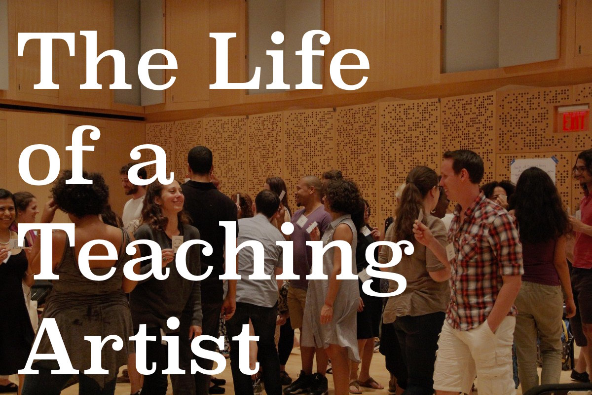 The Life of a Teaching Artist