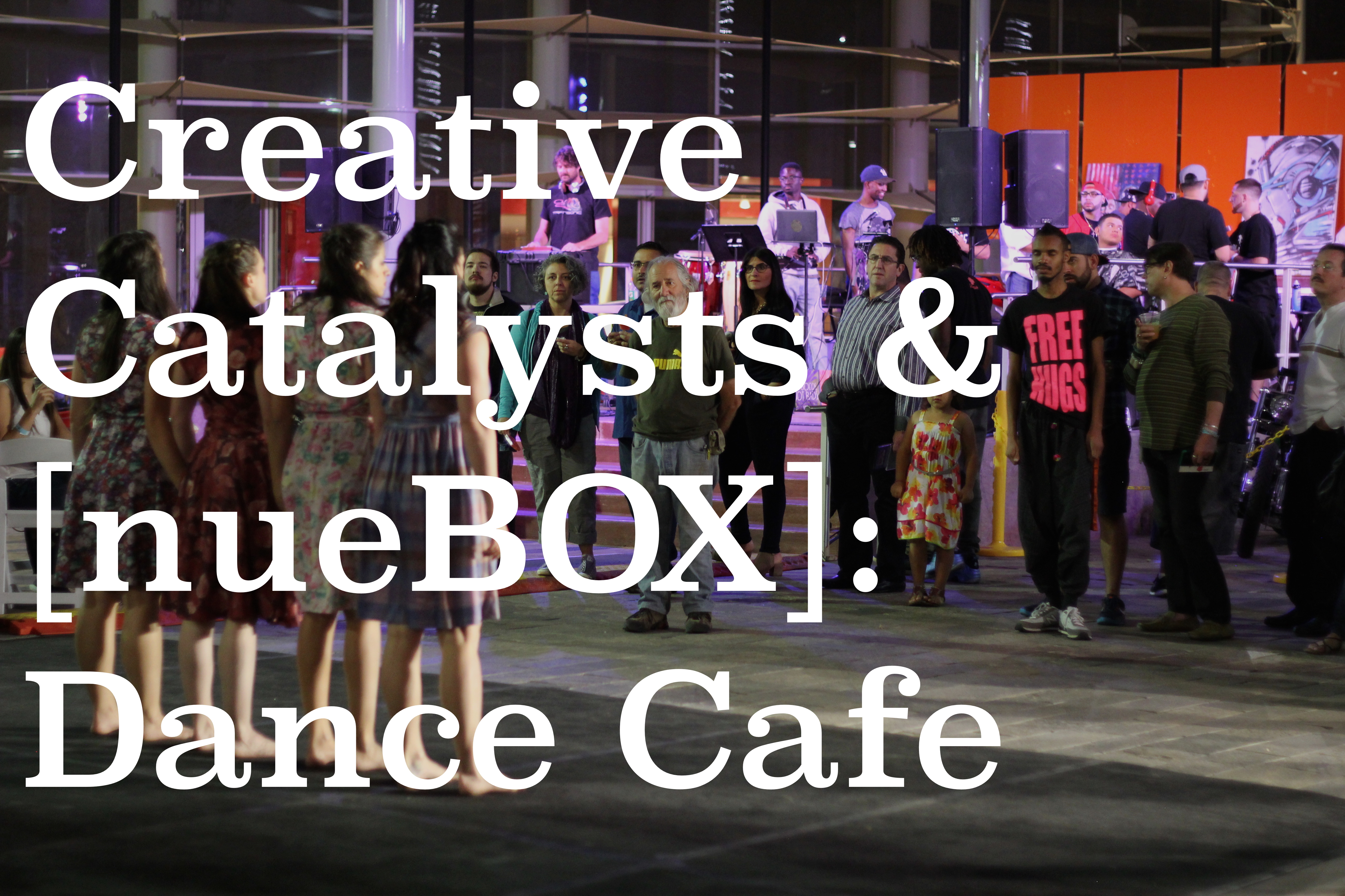 CC & [nueBOX]: Dance Cafe