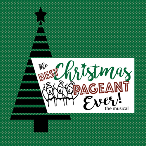 the best christmas pageant ever the musical mesa arizona phoenix arizona - Best Christmas Shows