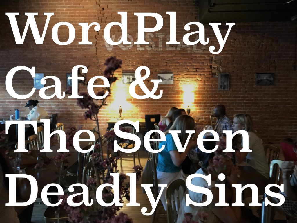 Wordplay Cafe: Seven Deadly Sins